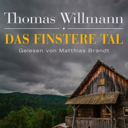 Das finstere Tal von Brandt,  Matthias, Willmann,  Thomas