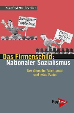 Das Firmenschild: Nationaler Sozialismus von Weissbecker,  Manfred