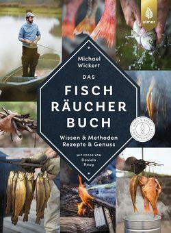 Das Fischräucherbuch von Haug,  Daniela, Wickert,  Michael