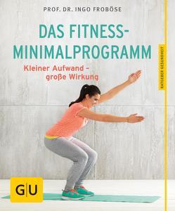 Das Fitness-Minimalprogramm von Froboese,  Ingo