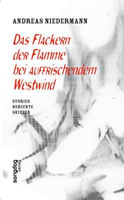 Das Flackern der Flamme bei auffrischendem Westwind von Niedermann,  Andreas
