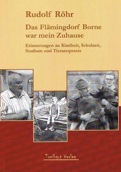 Das Flämingdorf Borne war mein Zuhause von Röhr,  Rudolf
