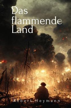 Das flammende Land von Heymann,  Robert
