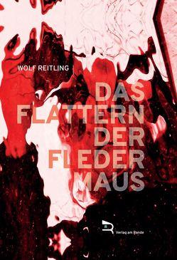 DAS FLATTERN DER FLEDERMAUS von Reitling,  Wolf