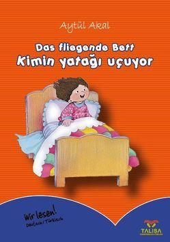 Das fliegende Bett /Deutsch-Türkisch von Akal,  Aytül