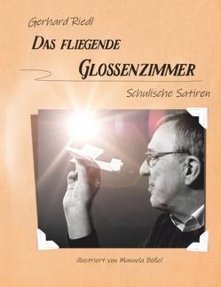 Das fliegende Glossenzimmer von Riedl,  Gerhard
