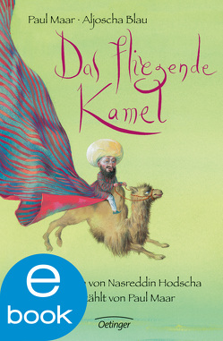 Das fliegende Kamel von Blau,  Aljoscha, Maar,  Paul