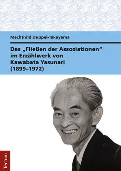 """Das """"Fließen der Assoziationen"""" im Erzählwerk von Kawabata Yasunari (1899–1972) von Duppel-Takayama,  Mechthild"""