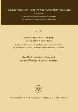 Das Fließvermögen reiner und sauerstoffhaltiger Kupferschmelzen von Königer,  Anton