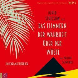 Das Flimmern der Wahrheit über der Wüste von Schwenke,  Philipp, Striesow,  Devid