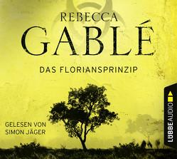 Das Floriansprinzip von Gablé,  Rebecca, Jäger,  Simon