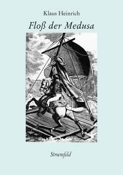 Das Floß der Medusa von Heinrich,  Klaus