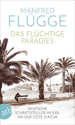 Das flüchtige Paradies von Flügge,  Manfred