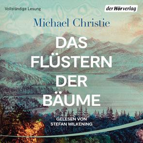 Das Flüstern der Bäume von Christie,  Michael, Kleiner,  Stephan, Wilkening,  Stefan