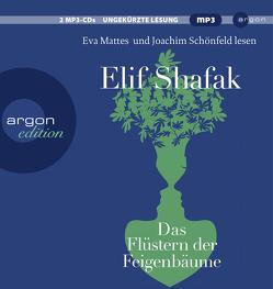 Das Flüstern der Feigenbäume von Grabinger,  Michaela, Mattes,  Eva, Schönfeld,  Joachim, Shafak,  Elif