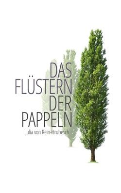 Das Flüstern der Pappeln von Rein-Hrubesch,  Julia von