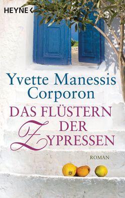 Das Flüstern der Zypressen von Corporon,  Yvette Manessis, Gittinger,  Antoinette