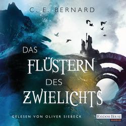 Das Flüstern des Zwielichts von Bernard,  C. E., Lungstrass-Kapfer,  Charlotte, Siebeck,  Oliver