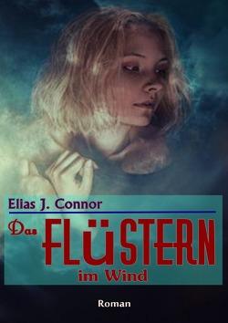 Das Flüstern im Wind von Connor,  Elias J.