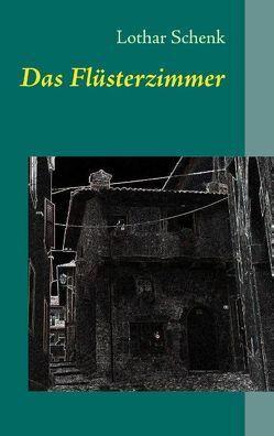 Das Flüsterzimmer von Schenk,  Lothar