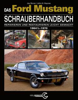 Das Ford Mustang Schrauberhandbuch von Storer,  Jay/ Haynes
