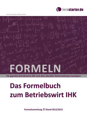 Das Formelbuch zum Betriebswirt IHK von Gries,  Marco, Paustian,  Sascha