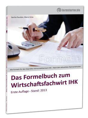 Das Formelbuch zum Wirtschaftsfachwirt IHK von Gries,  Marco, Paustian,  Sascha