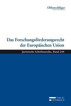 Das Forschungsförderungsrecht der Europäischen Union von Ohlenschläger,  Franz