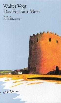 Das Fort am Meer von Cornu,  Charles, Geiser,  Christoph, Vogt,  Walter