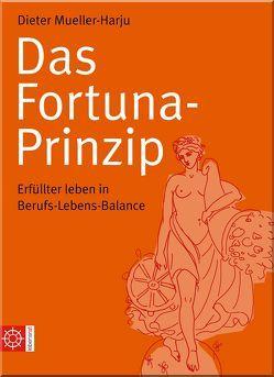 Das Fortuna-Prinzip von Mueller-Harju,  Dieter