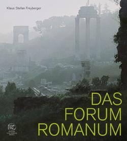 Das Forum Romanum von Freyberger,  Klaus Prof. Dr.