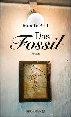 Das Fossil von Bittl,  Monika