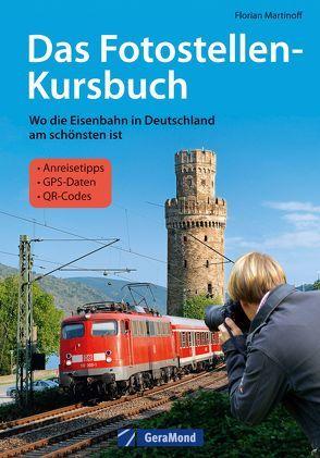 Das Fotostellen-Kursbuch von Martinoff,  Florian