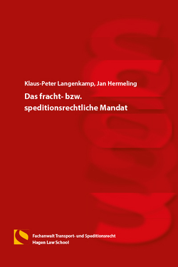 Das fracht- bzw. speditionsrechtliche Mandat von Hermeling,  Jan, Langenkamp,  Klaus-Peter