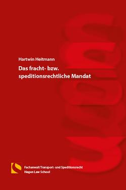 Das fracht- bzw. speditionsrechtliche Mandat von Heitmann,  Hartwin, Hermeling,  Jan, Langenkamp,  Klaus-Peter