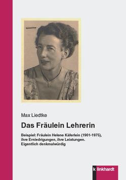 Das Fräulein Lehrerin von Liedtke,  Max
