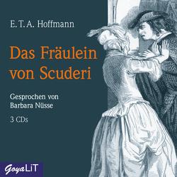 Das Fräulein von Scuderi von Hoffmann,  E T A, Nüsse,  Barbara