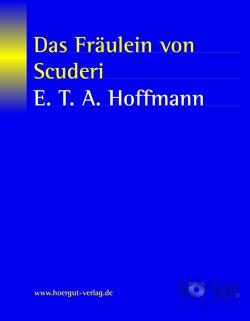 Das Fräulein von Scuderi von Hoffmann,  E T A