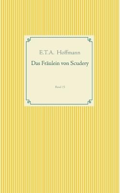 Das Fräulein von Scudery von Hoffmann,  E T A