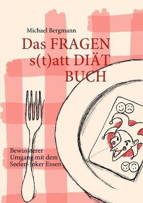 Das Fragen- statt Diät-Buch von Bergmann,  Michael