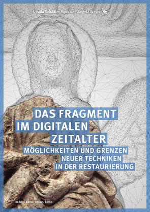 Das Fragment im digitalen Zeitalter von Schädler-Saub,  Ursula, Weyer,  Angela