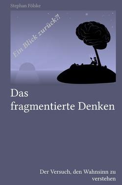 Das fragmentierte Denken von Fölske,  Stephan