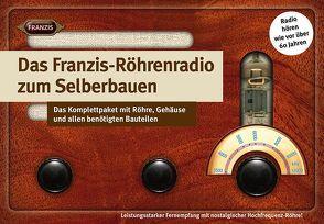 Das Franzis Röhrenradio zum Selberbauen von Kainka,  Burkhard