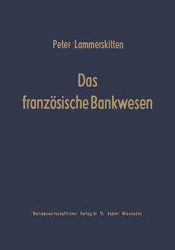 Das französische Bankwesen von Lammerskitten,  Peter
