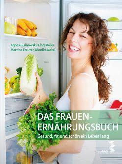 Das Frauen-Ernährungsbuch von Budnowski,  Agnes, Koller,  Flora, Kreuter,  Martina, Matal,  Monika