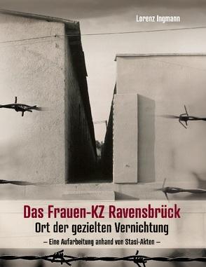 Das Frauen-KZ Ravensbrück von Ingmann,  Lorenz
