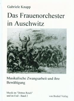 Das Frauenorchester in Auschwitz von Knapp,  Gabriele, Rösing,  Helmut