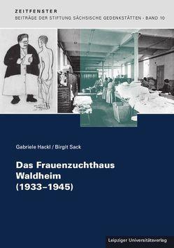 Das Frauenzuchthaus Waldheim (1933-1945) von Hackl,  Gabriele, Sack,  Birgit