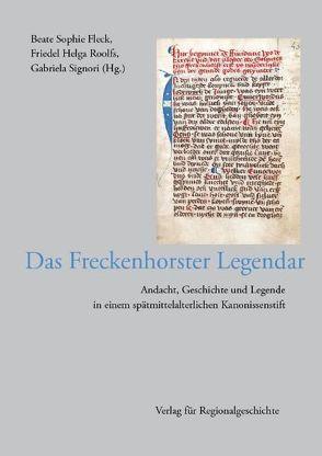 Das Freckenhorster Legendar von Fleck,  Beate Sophie, Roolfs,  Friedel Helga, Signori,  Gabriela