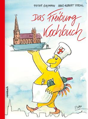 Das Freiburg-Kochbuch von Gaymann,  Peter, Stechl,  Hans-Albert